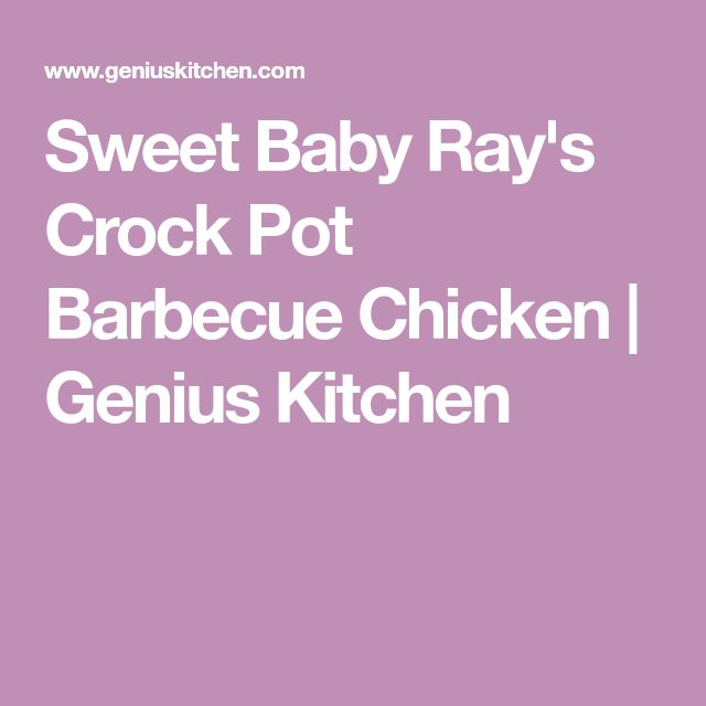 Sweet Baby Ray's Crock Pot Barbecue Chicken | Genius Kitchen
