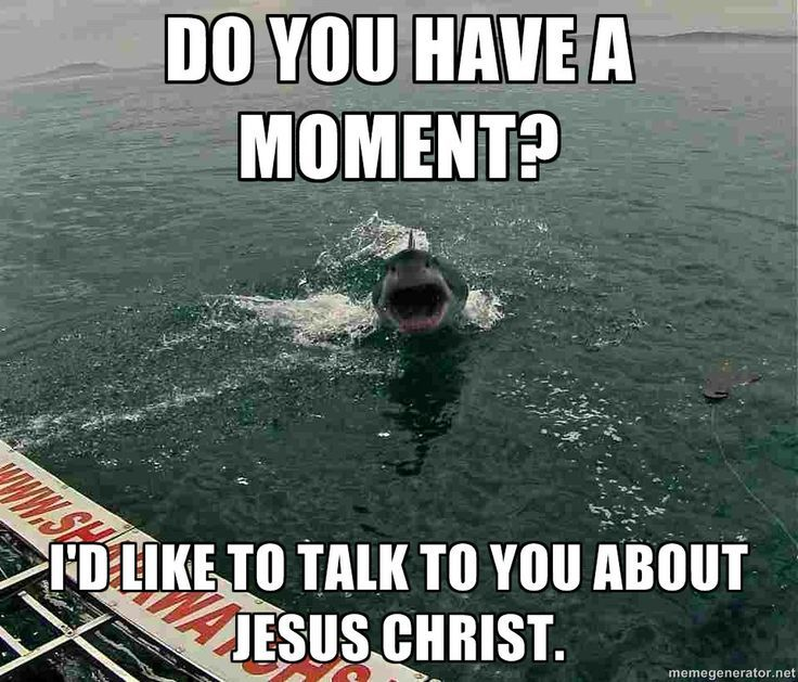 """I'd like to talk to you about Jesus Christ!"""