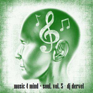 Music 4 Mind + Soul, Vol. 5 - Dj Dervel http://www.mixcloud.com/panagiotisbogris3/music-4-mind-soul-vol-5-dj-dervel/