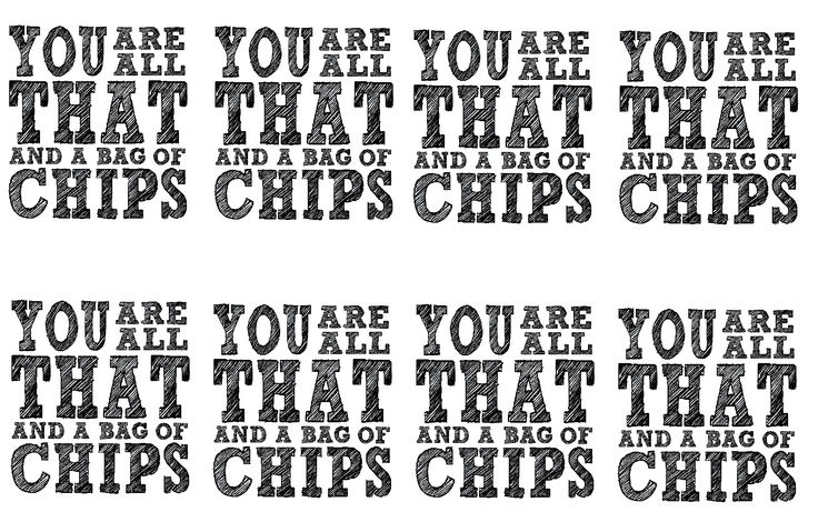All That and a bag of chips - Chip bag gift tag. Silly. Teacher Appreciation week. 8pp