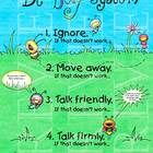 "This 11"" x 17"" poster teaches children the steps to use if someone is ""bugging"" them. It teaches them to problem solve, to be assertive, and to stand up for themselves. Adults can even use this procedure! Simple directions for using the poster are included."