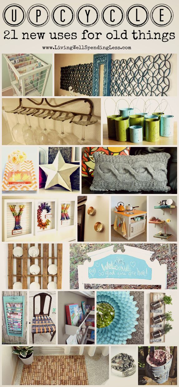 Upcycle! 21 new uses for old things--these are AWESOME!