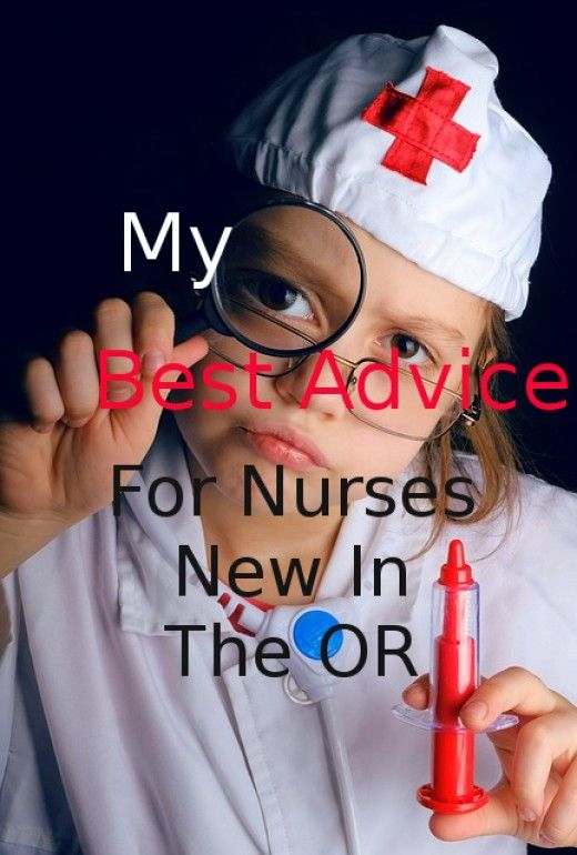 This article is my best advice to new nurses in the OR. Most of the advice is fo…