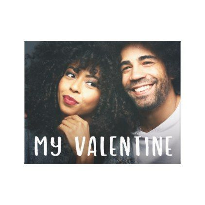 My Valentine   Simple Modern Text and your Photo Canvas Print - valentines day gifts love couple gift idea my love valentine