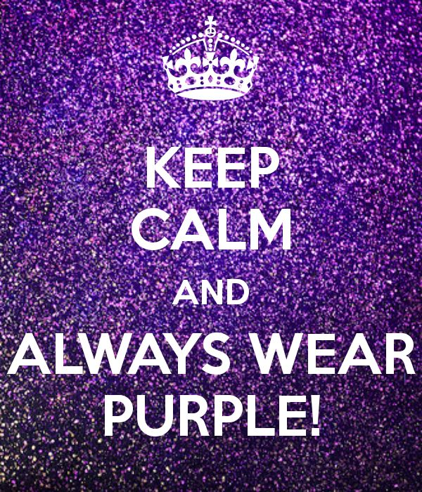 Keep calm and always wear purple. Go WILDCATS