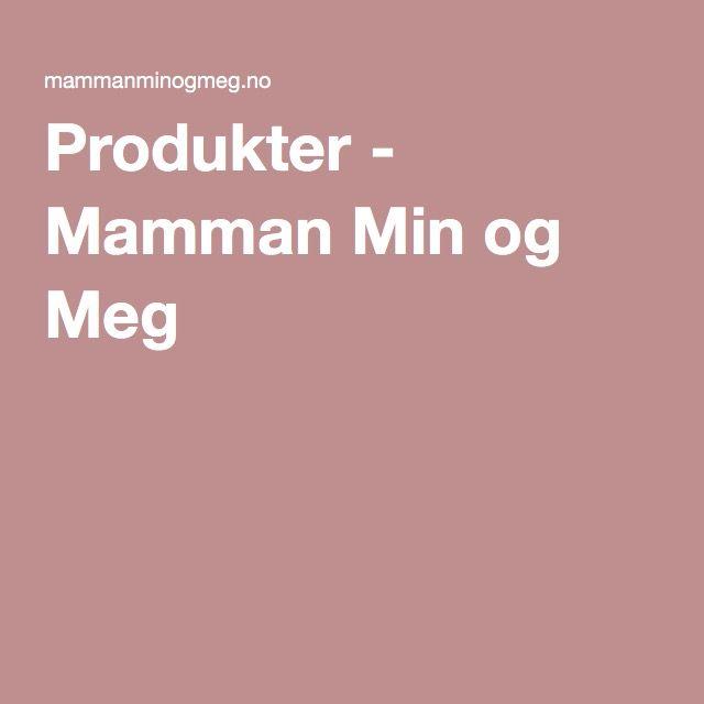Produkter - Mamman Min og Meg