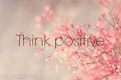 Think Positive Pictures, Photos, and Images for Facebook, Tumblr, Pinterest, and Twitter