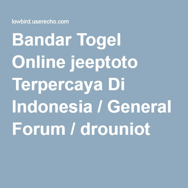 Bandar Togel Online jeeptoto Terpercaya Di Indonesia / General Forum / drouniot