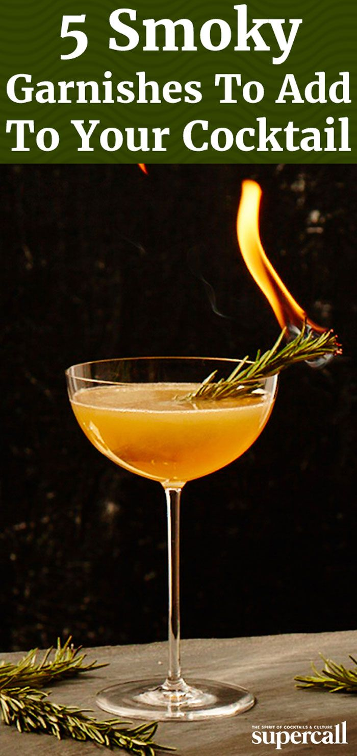 Here are five scorched and torched cocktail garnishes that will infuse your drinks with the flavor of fire.