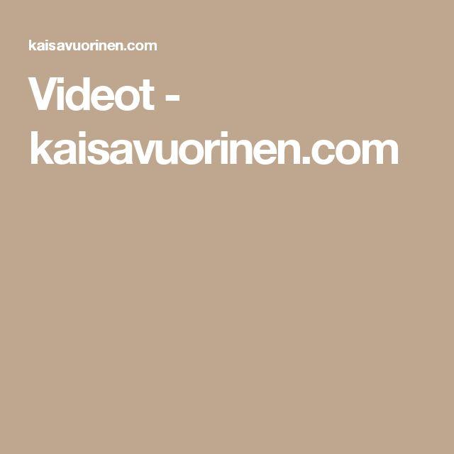 Videot - kaisavuorinen.com