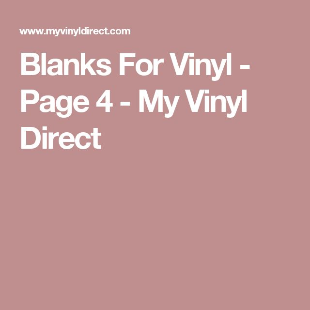 Blanks For Vinyl - Page 4 - My Vinyl Direct