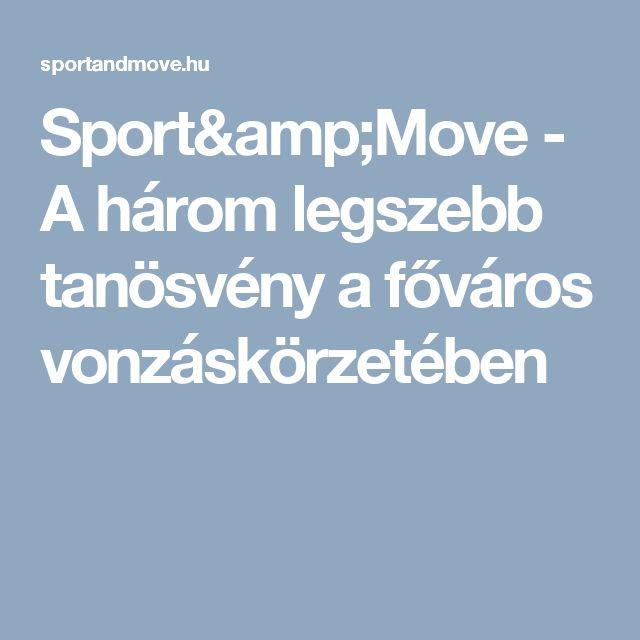 Sport&Move - A három legszebb tanösvény a főváros vonzáskörzetében