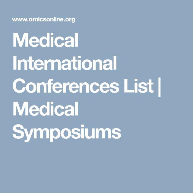 Medical International Conferences List   Medical Symposiums