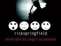 shock/denial/anger/acceptance~Rick Springfield  this album surprised me with its 'rawkness' & vulnerability