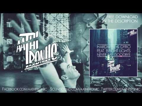 Hardwell & Dyro - Never Say Goodbye (AathiTroniic Remix)