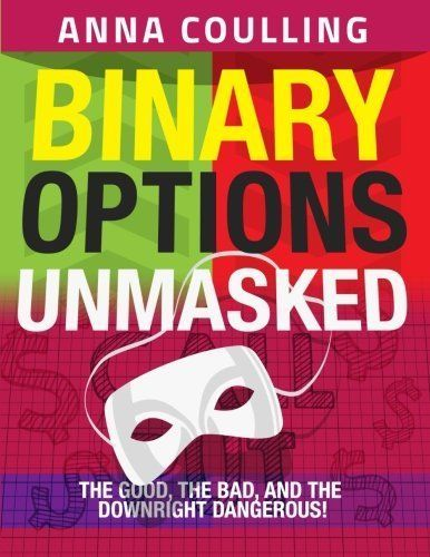 Binary Options Unmasked by Mrs Anna Coulling #ad