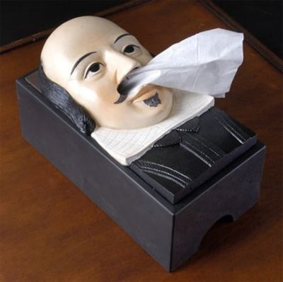 Shakespeare Tissue Box Cover It fits over any standard-sized box of tissues and dispenses the tissue out of the nose of the legend of prose.