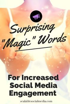 "The surprising ""magic"" words for increased social media engagement. http://scalablesocialmedia.com/2014/04/words-social-media-engagement/"