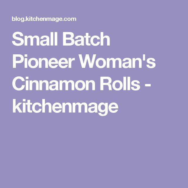 Small Batch Pioneer Woman's Cinnamon Rolls - kitchenmage