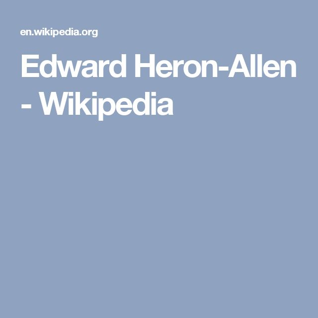 Edward Heron-Allen - Wikipedia
