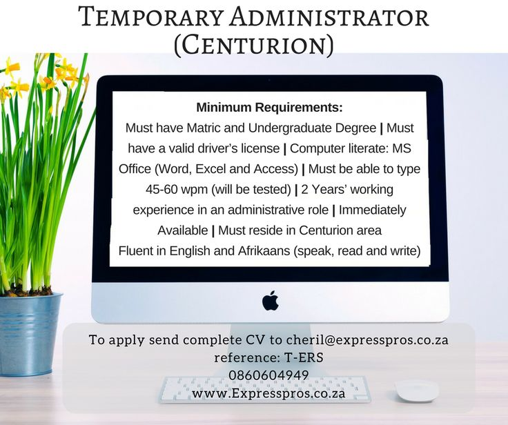 Temporary Administrator Wanted In Centurion. Our client has a temporary administrator position available, that needs to be filled urgently. If you are energetic and have excellent people skills, this is the job for you.  The ability to perform well under pressure is necessary for this position. It is a 6-month assignment, with the possibility to go permanent.