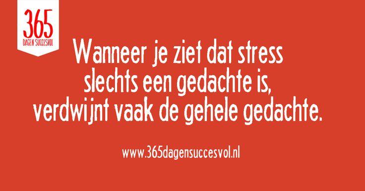 Stress is slechts een gedachte! #quote #zelfvertrouwen #geluk