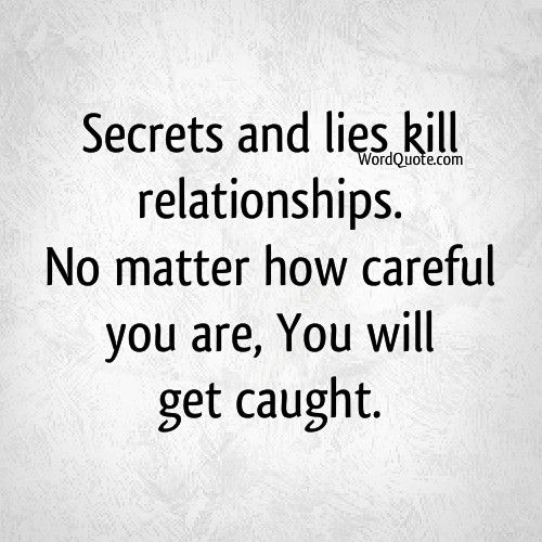 Secrets and lies kill relationships