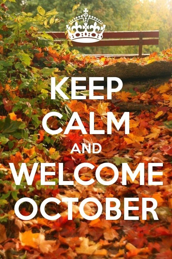 Keep Calm and Welcome October quotes quote months october hello october october quotes goodbye september
