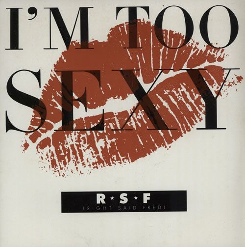 """Right Said Fred I'm Too Sexy 7"""" vinyl single (7 inch record) UK RSF07IM571392"""