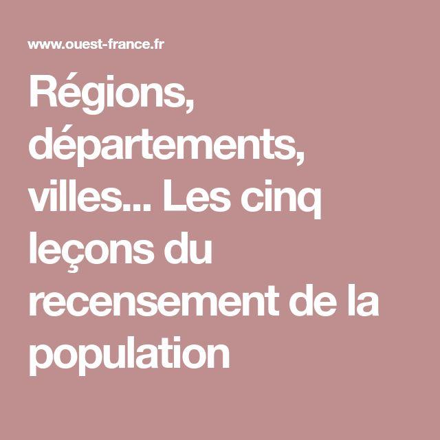 Régions, départements, villes... Les cinq leçons du recensement de la population