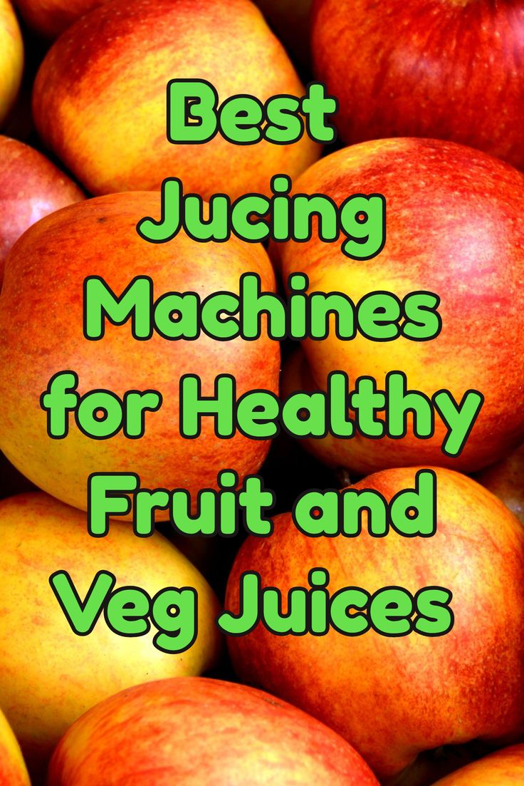 Best  Jucing Machines for Healthy Fruit and Veg Juices