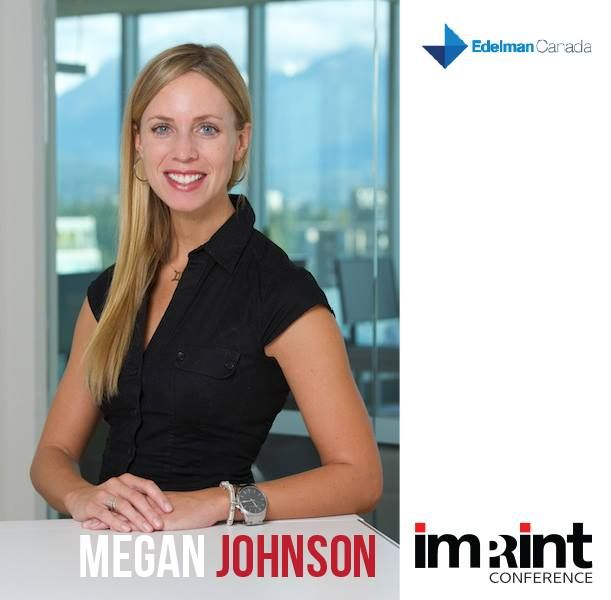 Megan Johnson is the Account Director at Edelman Vancouver!   Her work on both traditional PR and digital campaigns has been recognized through industry accolades such as CPRS Ace and IABC Ovation awards. Megan began her public relations career at Edelman Montreal, followed by a position at a leading local boutique agency where she supported client campaigns for Joe Fresh, Nestlé, Beefeater Gin, KFC, Dyson, Sofitel Hotels, and Bell Canada Enterprises.