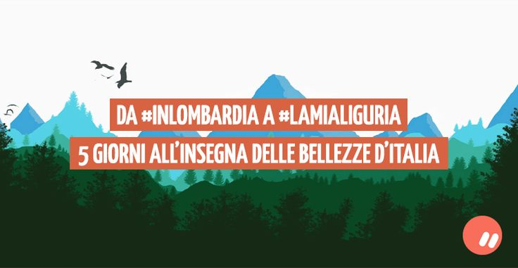 Da #InLombardia a #LaMiaLiguria le meraviglie italiane son tante!