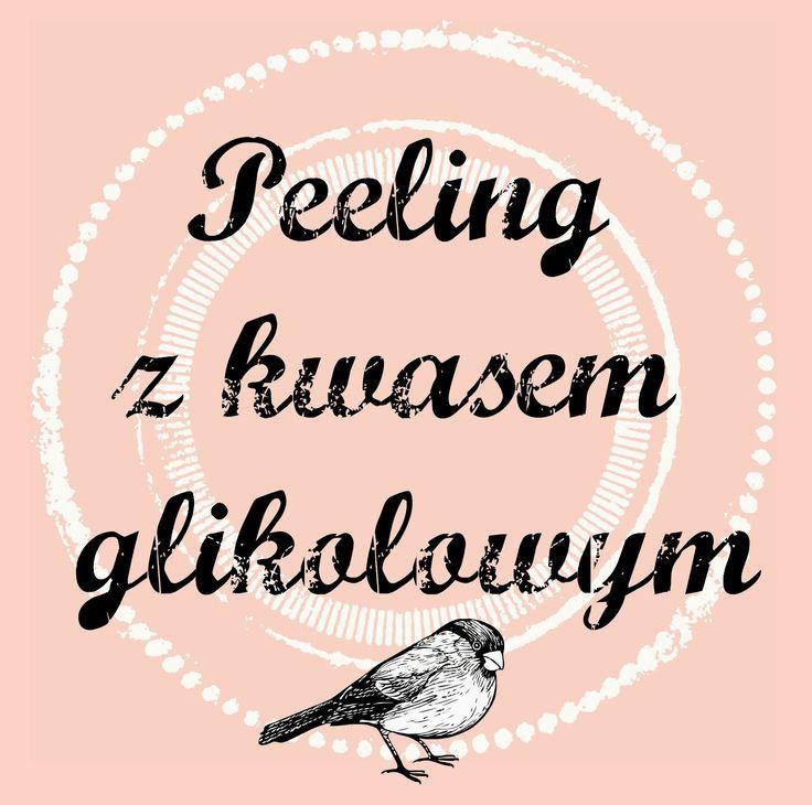 Przeciętna Polka: Peeling z kwasem glikolowym