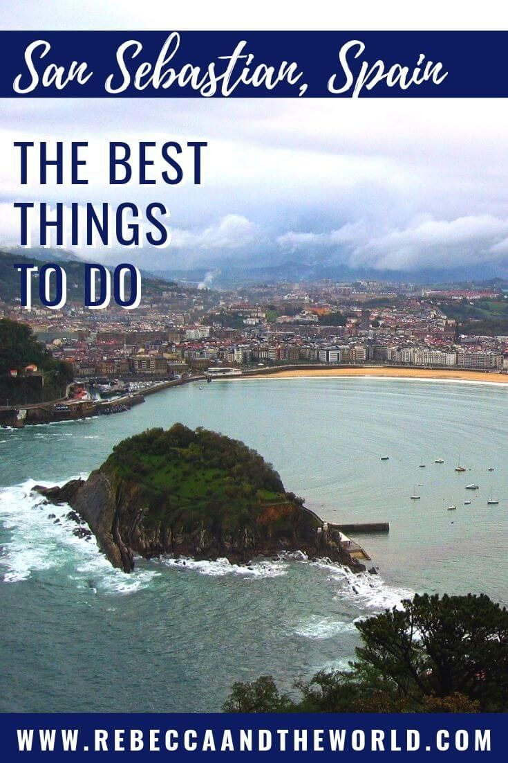 The Best Things To Do In San Sebastian Spain Rebecca And The World Northern Spain Travel Spain Travel San Sebastian