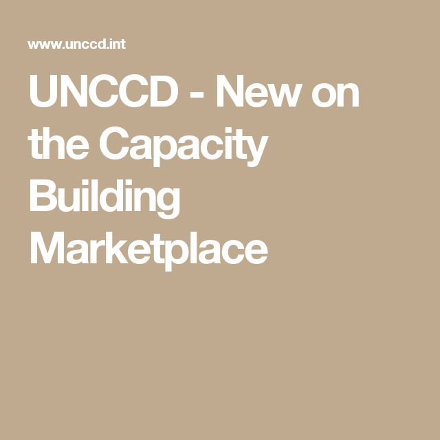 UNCCD     - New on the Capacity Building Marketplace
