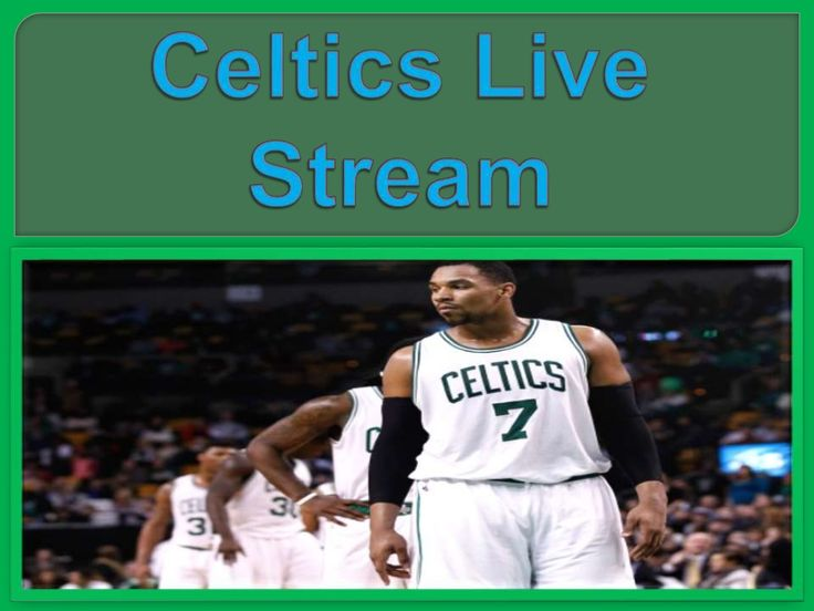#Celtics_live_stream Celtics Live Stream all NBA Basketball games online in HD for free. We offer Multiple links to stream NBA Basketball Live online.