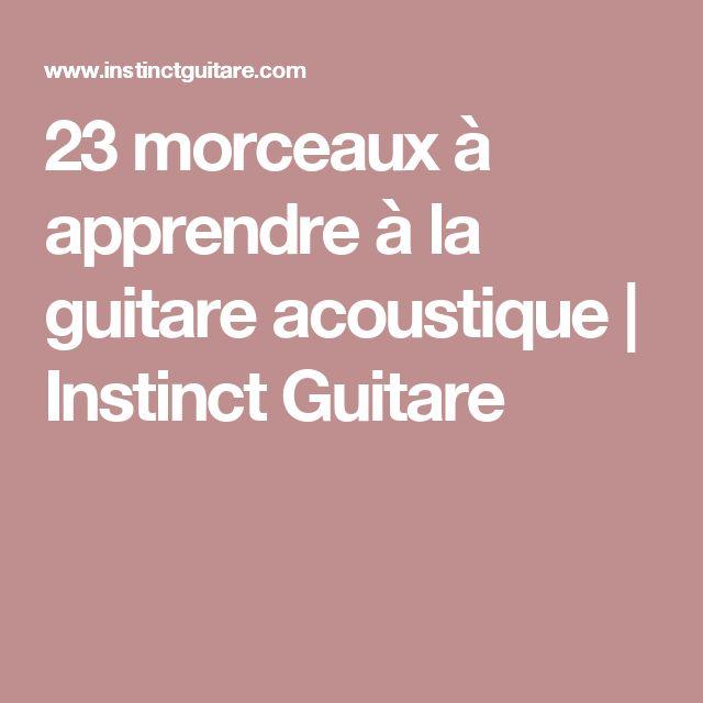 23 morceaux à apprendre à la guitare acoustique | Instinct Guitare