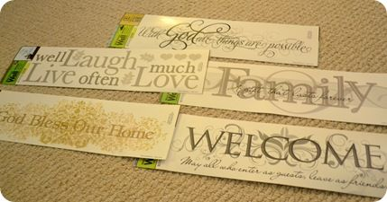 I love these inspirational quotes at Dollar Tree.  <The Frugal Homemaker> has some great ideas of how to decorate with them.  Just have fun.