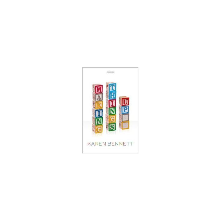 Making Things Up (Hardcover) (Karen Bennett)