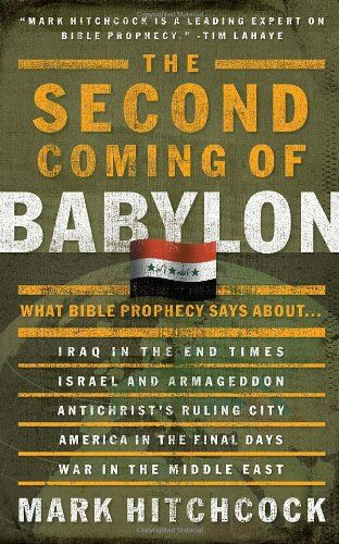 Bestseller Books Online The Second Coming of Babylon: What Bible Prophecy Says About... Mark Hitchcock $10.19  - http://www.ebooknetworking.net/books_detail-1590522516.html