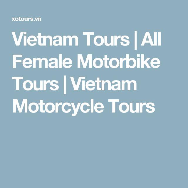 Vietnam Tours | All Female Motorbike Tours | Vietnam Motorcycle Tours