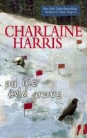 An ice cold grave / Charlaine Harris. After finding the bodies of eight missing teenagers, psychic Harper Connelly is drawn into the investigation, finding out many of the town's secrets and becoming the killer's next target. Fic/Harris, C.