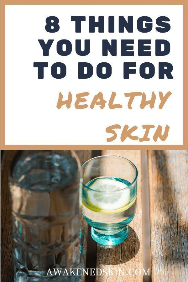things you need to do for healthy skin |…