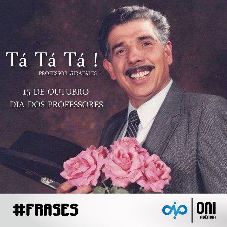 Feliz dia dos Professores! Parabéns mestres! #Frases #Teacher #DiadosProfessores #Mestres #ProfessorGirafales #Girafales #tatata