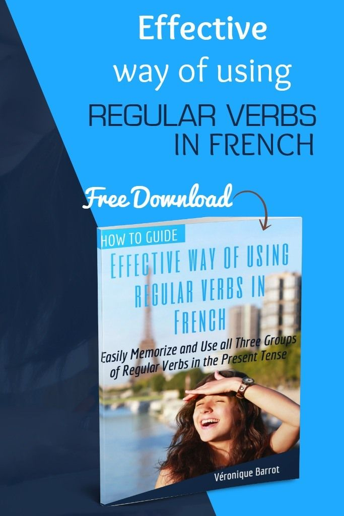 Effective Way of Using Regular Verbs in French Guide will help you with the first step needed to be able to confidently use Regular Verbs in French.