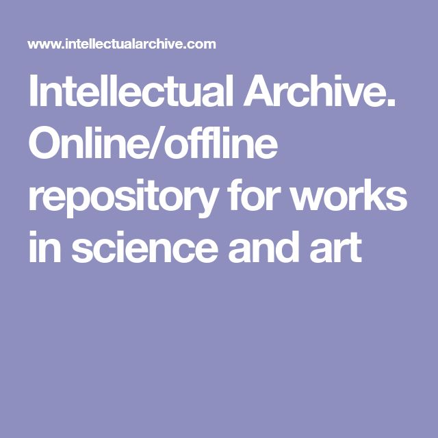 Intellectual Archive. Online/offline repository for works in science and art
