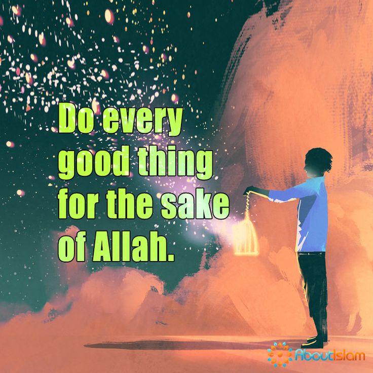 Do every good thing for the sake of Allah! ❤️  #GoodDeeds #Islam #Faith