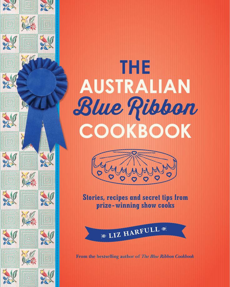 A sneak preview - the cover of The Australian Blue Ribbon Cookbook, due out March 26 2014