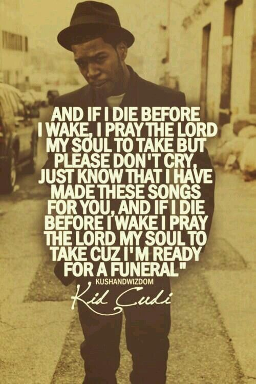 """THE PRAYER ... KID CUDI...""""BLESSING IN DISGUISE BUT I AM NOT HIDING,,,,SHIT IS SO REAL"""""""